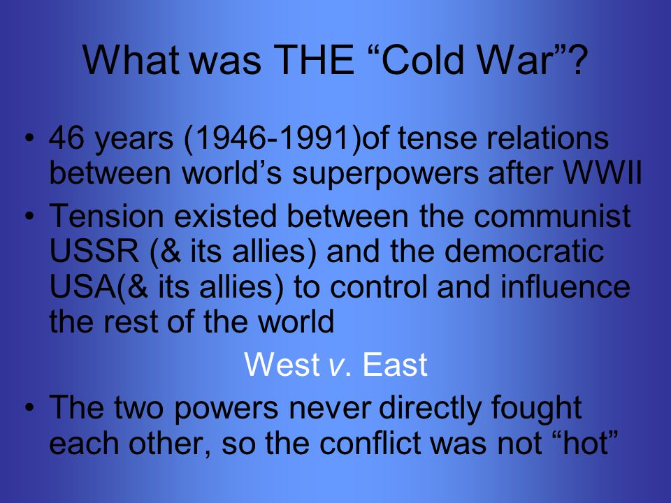 What was THE Cold War .