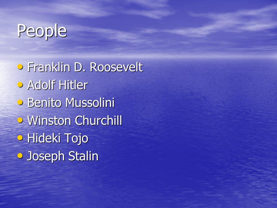 People Franklin D. Roosevelt Franklin D. Roosevelt Adolf Hitler Adolf Hitler Benito Mussolini Benito Mussolini Winston Churchill Winston Churchill Hid
