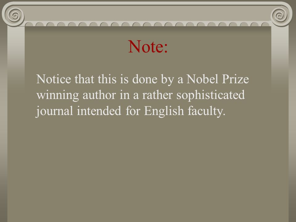 Note: Notice that this is done by a Nobel Prize winning author in a rather sophisticated journal intended for English faculty.