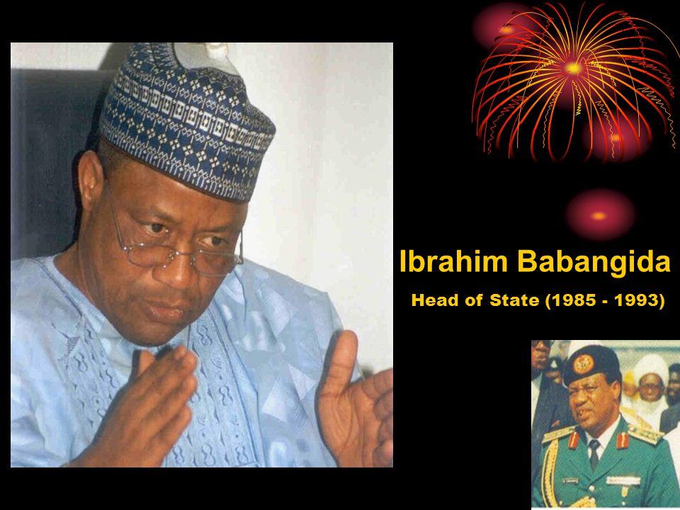 Ibrahim Babangida Head of State (1985 - 1993)