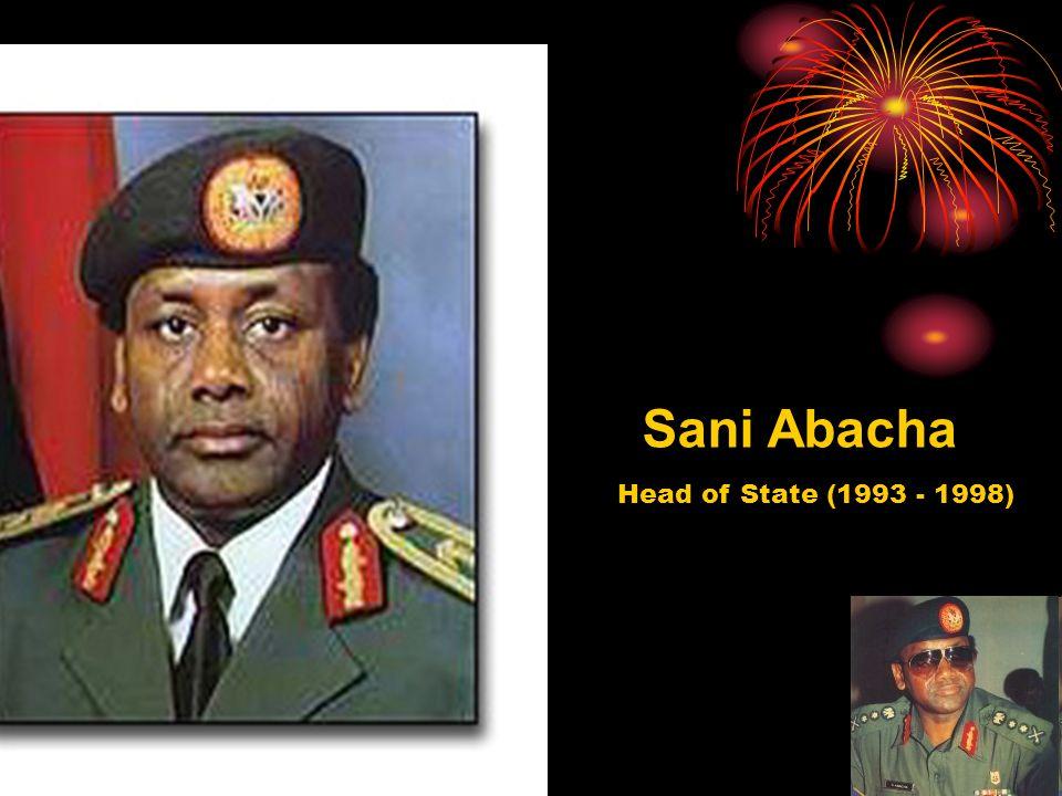 Sani Abacha Head of State (1993 - 1998)