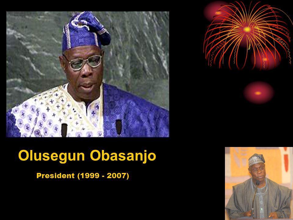 Olusegun Obasanjo President (1999 - 2007)