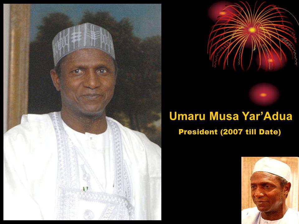 Umaru Musa Yar'Adua President (2007 till Date)
