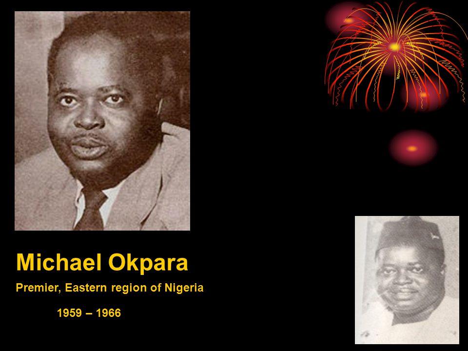 Michael Okpara Premier, Eastern region of Nigeria 1959 – 1966