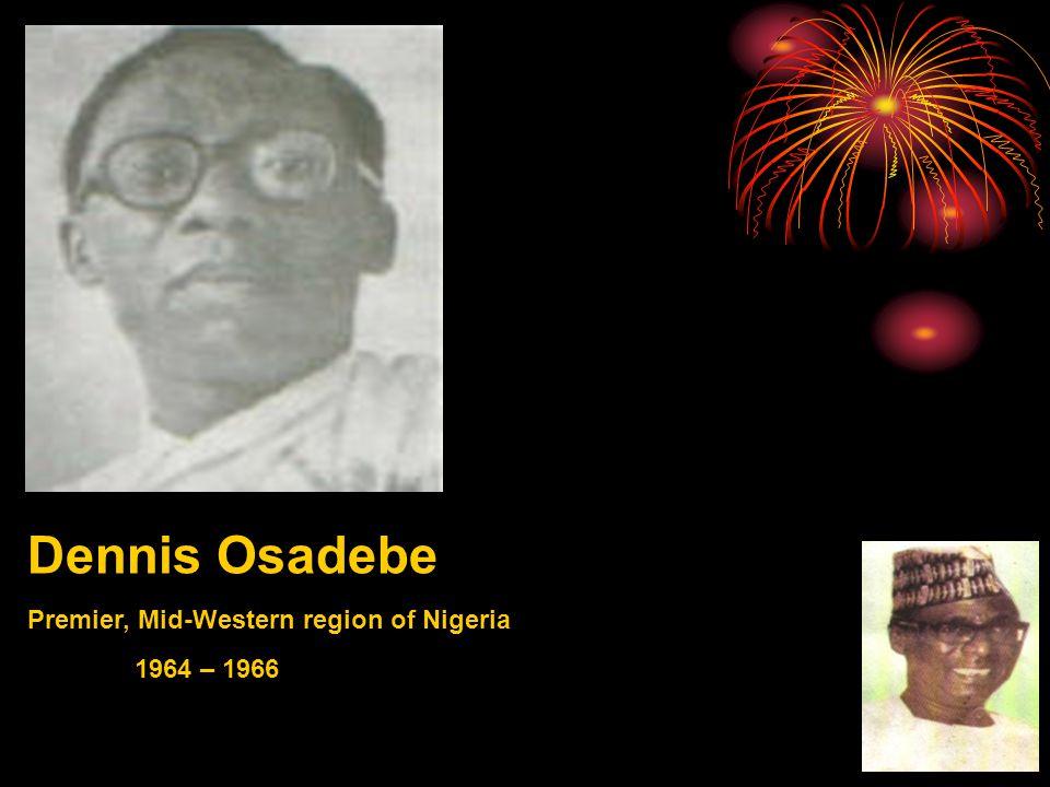 Dennis Osadebe Premier, Mid-Western region of Nigeria 1964 – 1966