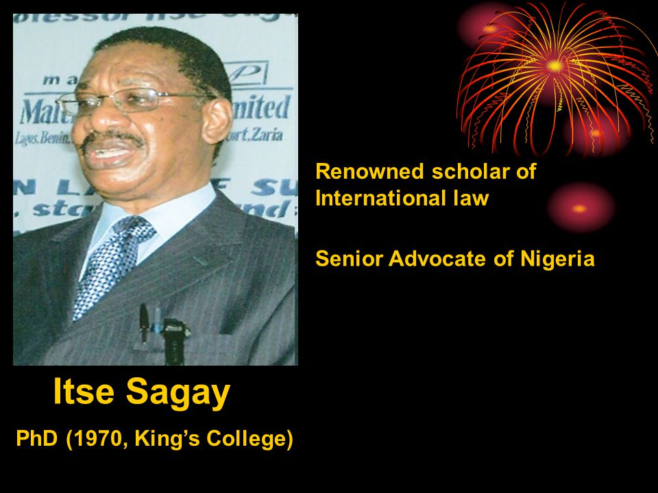 Itse Sagay Renowned scholar of International law Senior Advocate of Nigeria PhD (1970, King's College)