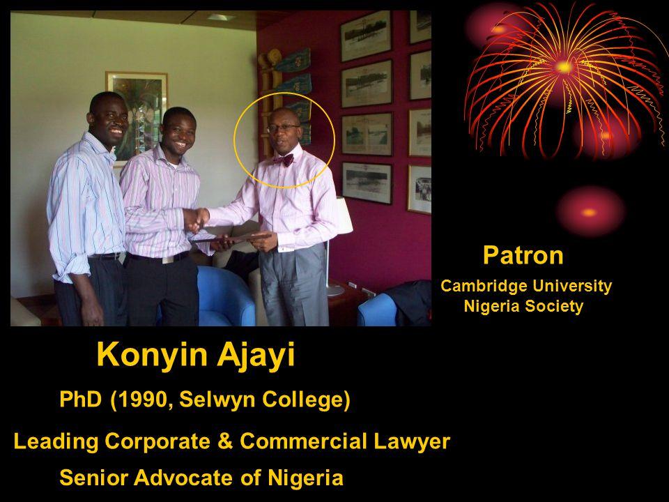 Konyin Ajayi Leading Corporate & Commercial Lawyer Senior Advocate of Nigeria PhD (1990, Selwyn College) Patron Cambridge University Nigeria Society