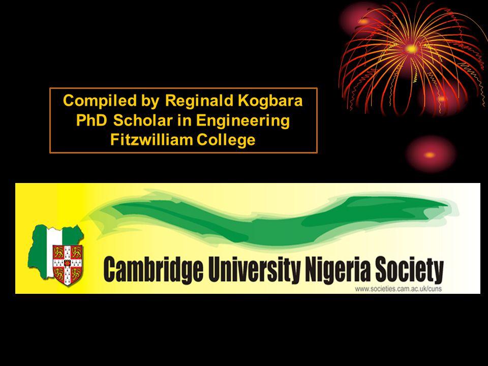 Compiled by Reginald Kogbara PhD Scholar in Engineering Fitzwilliam College