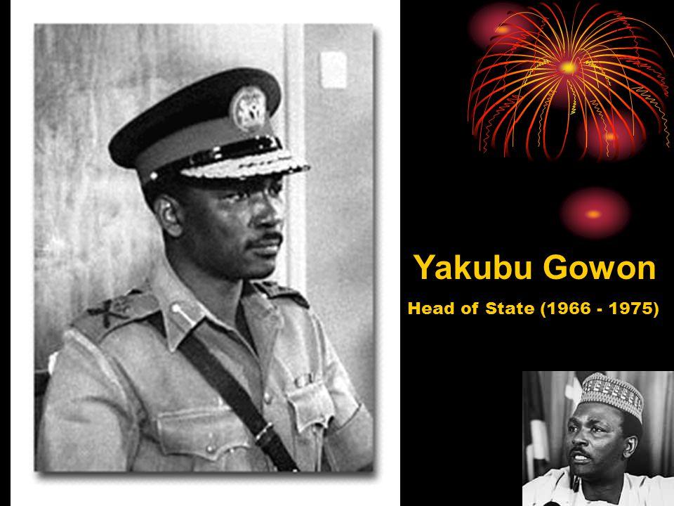 Yakubu Gowon Head of State (1966 - 1975)