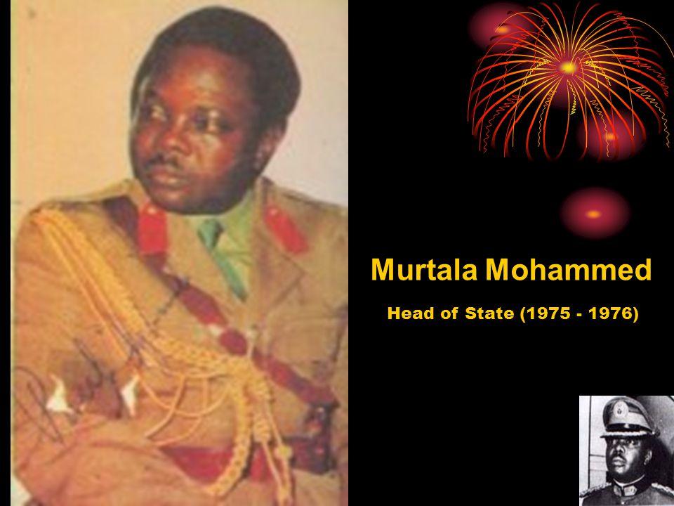 Murtala Mohammed Head of State (1975 - 1976)