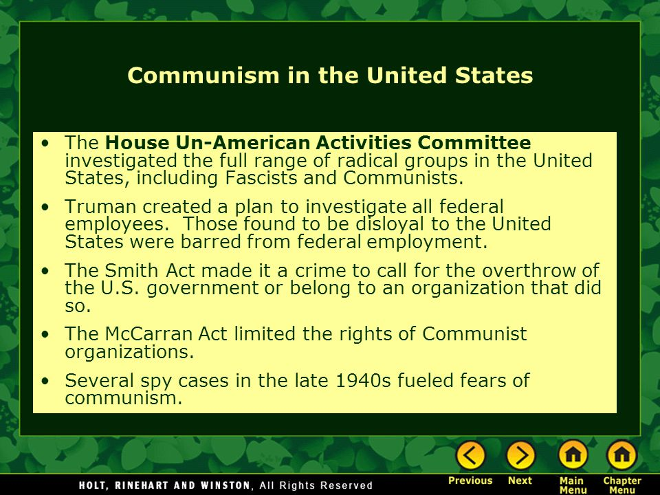 Communism in the United States The House Un-American Activities Committee investigated the full range of radical groups in the United States, includin