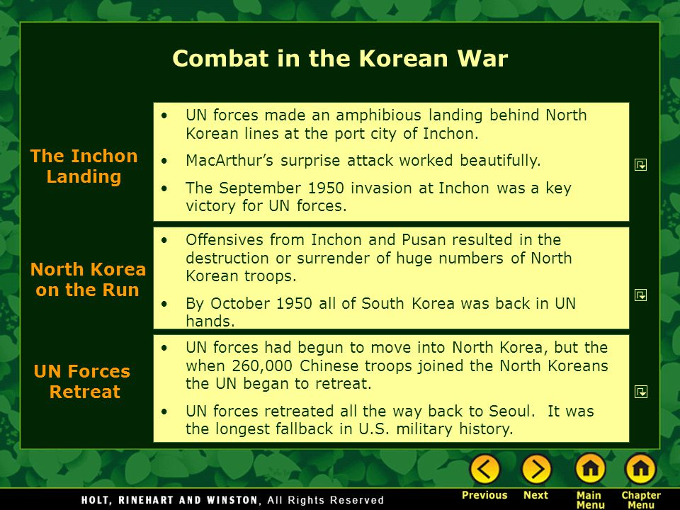 Combat in the Korean War Offensives from Inchon and Pusan resulted in the destruction or surrender of huge numbers of North Korean troops. By October