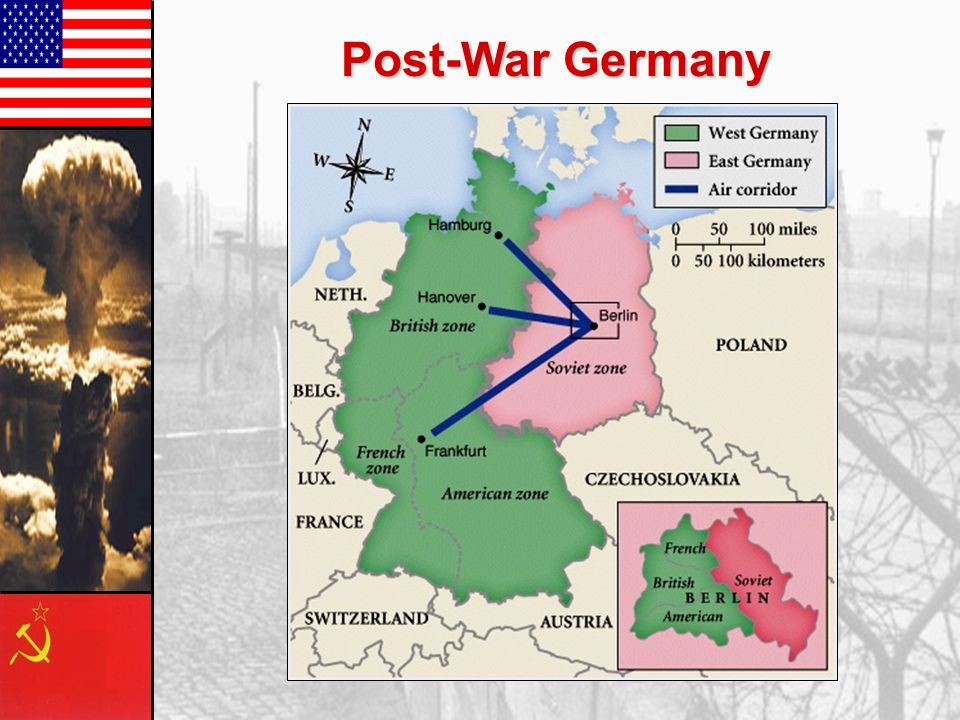 Division of Germany End of WWII, Allies divided Germany into 4 sections to keep it from regaining power –US, Great Britain, France, & Soviet Union eac