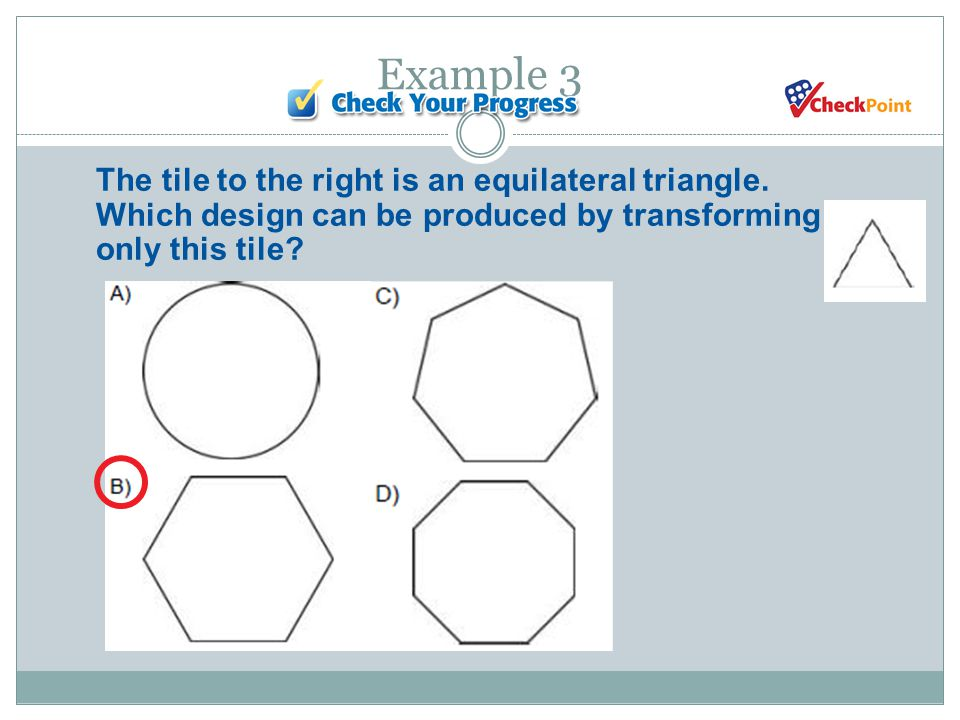 Example 3 The tile to the right is an equilateral triangle.