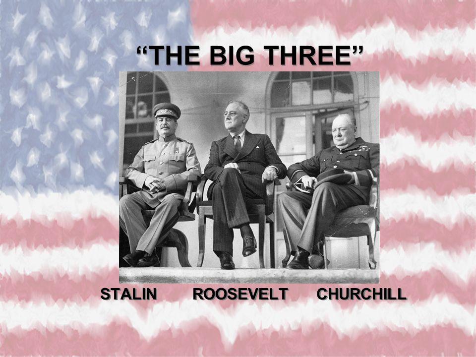 THE BIG THREE STALIN ROOSEVELT CHURCHILL