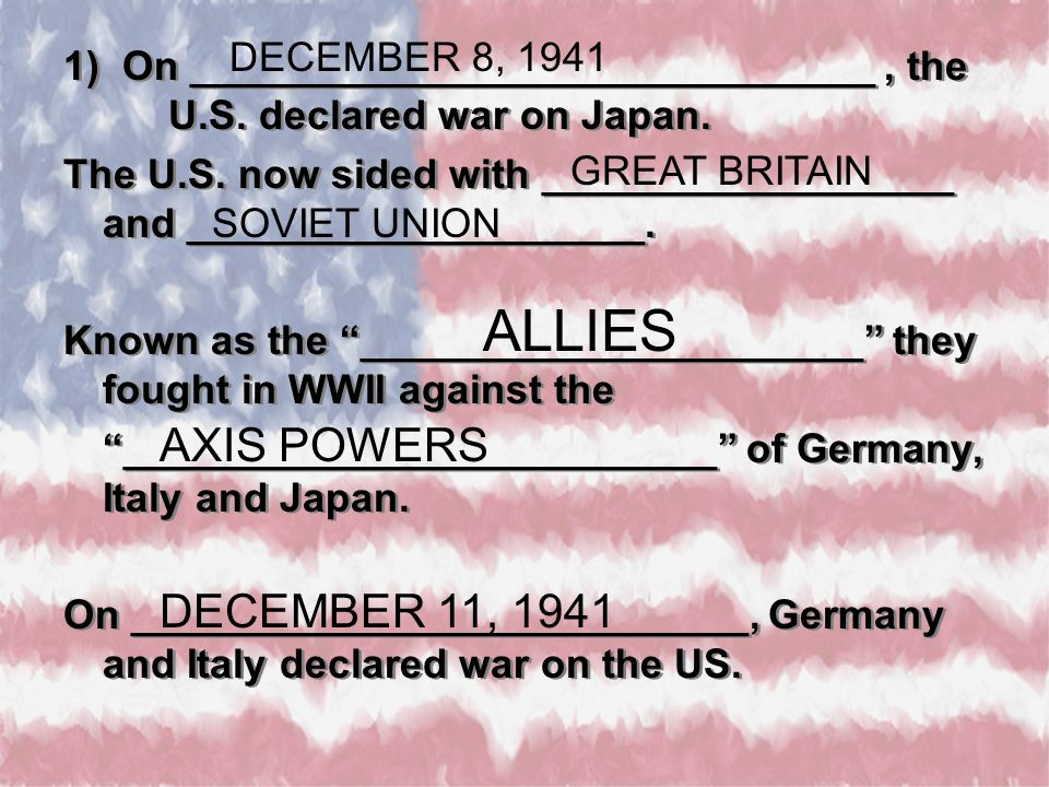 1) On ______________________________, the U.S. declared war on Japan.