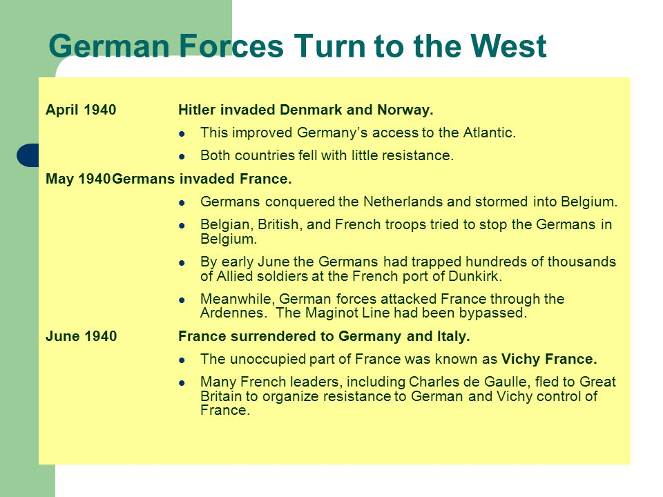 German Forces Turn to the West April 1940Hitler invaded Denmark and Norway. This improved Germany's access to the Atlantic. Both countries fell with l