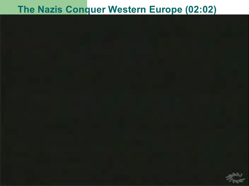 The Nazis Conquer Western Europe (02:02)
