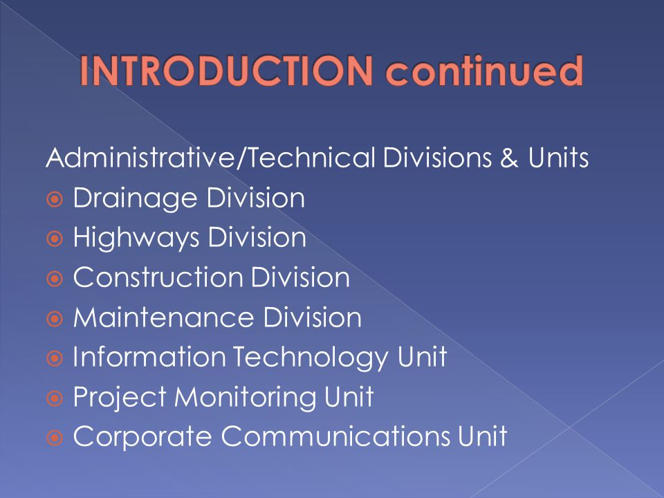 Administrative/Technical Divisions & Units  Drainage Division  Highways Division  Construction Division  Maintenance Division  Information Techno
