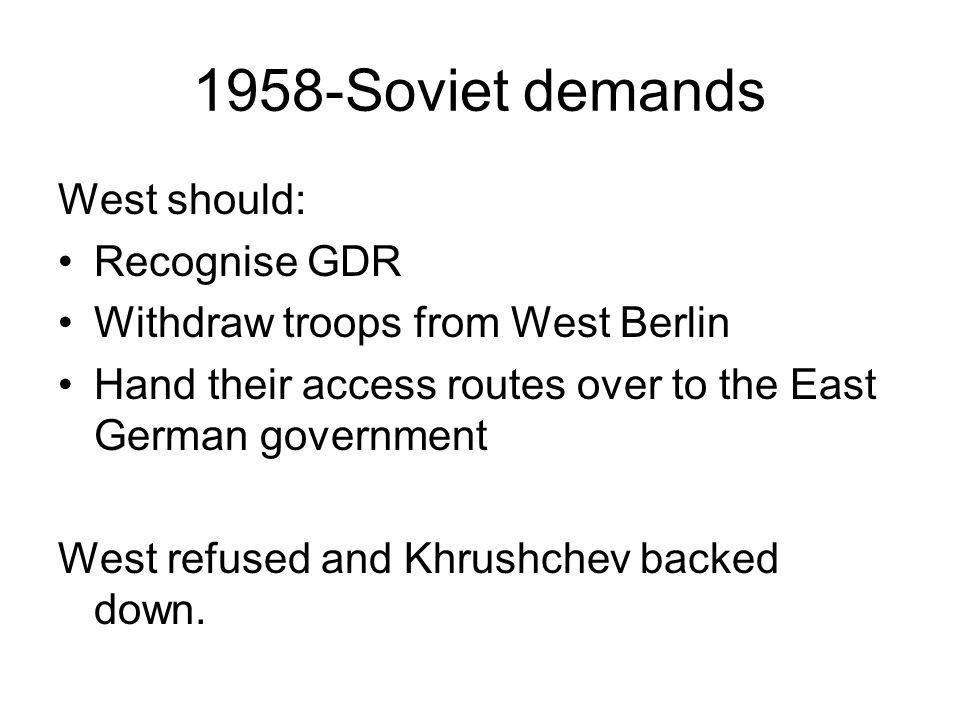 What they wanted The West Prevent USSR from gaining control of East Germany To see a united, democratic Germany The East Maintain control over E Germa
