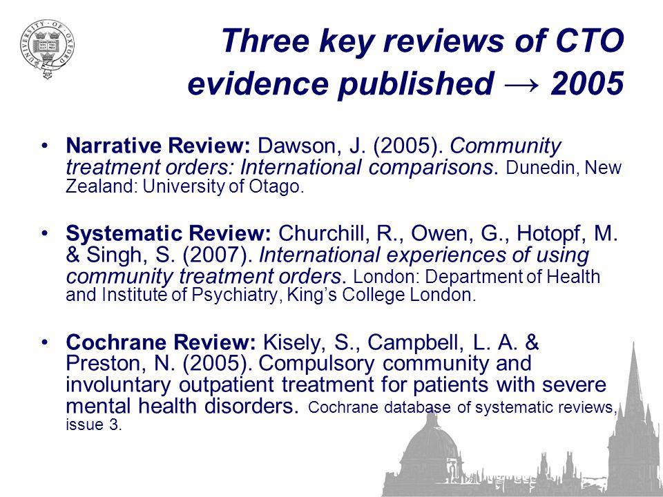 Three key reviews of CTO evidence published → 2005 Narrative Review: Dawson, J. (2005). Community treatment orders: International comparisons. Dunedin