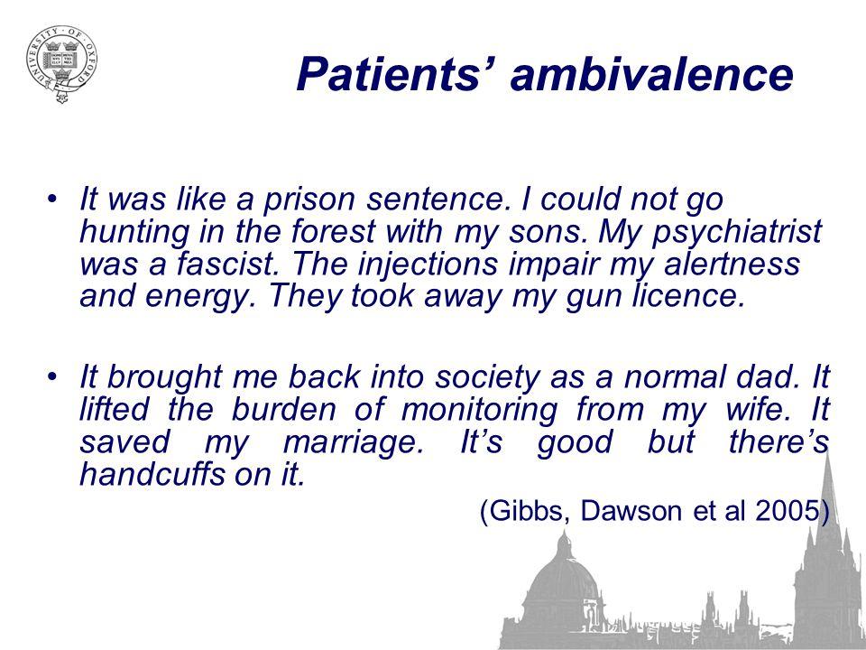 Patients' ambivalence It was like a prison sentence.