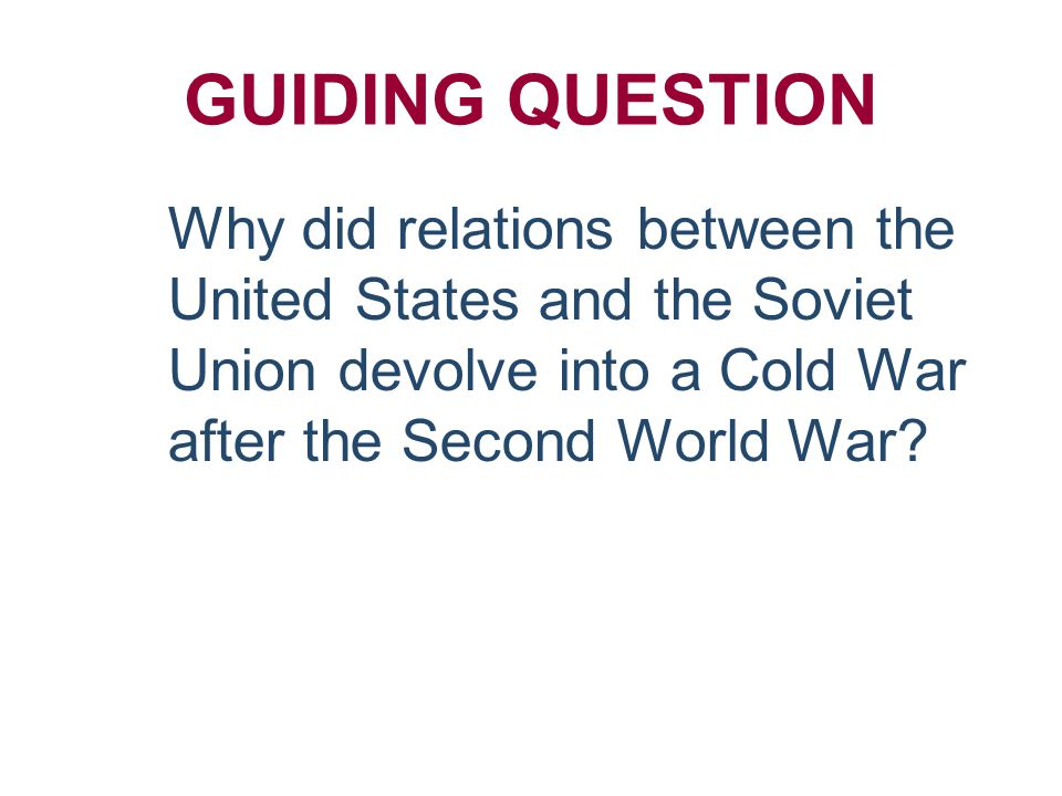 Part 2: Understanding the Origins of the Cold War