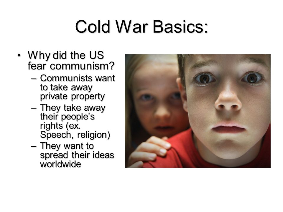 Cold War Basics: Where?Where? –Whole World What?What? –Arms Race –Space Race –Spying –Propaganda