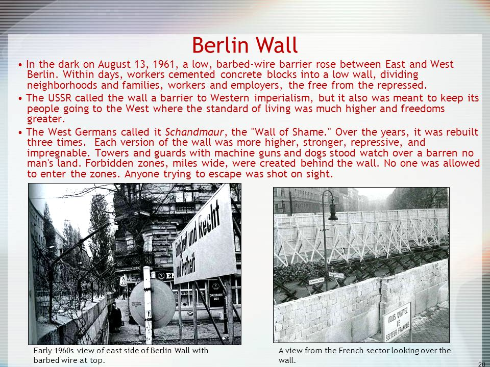 The Cold War & Berlin Wall Increasing conflicts were beginning of COLD WAR –State of hostility between 2 superpowers Later in 1961, East Germans built
