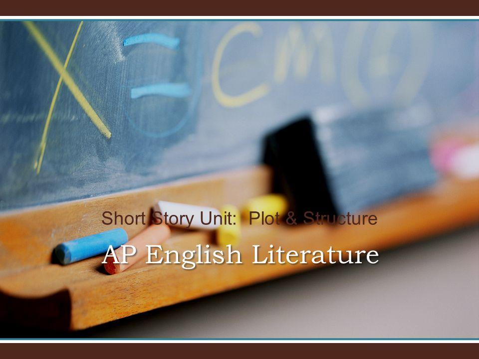 AP English Literature Short Story Unit: Plot & Structure