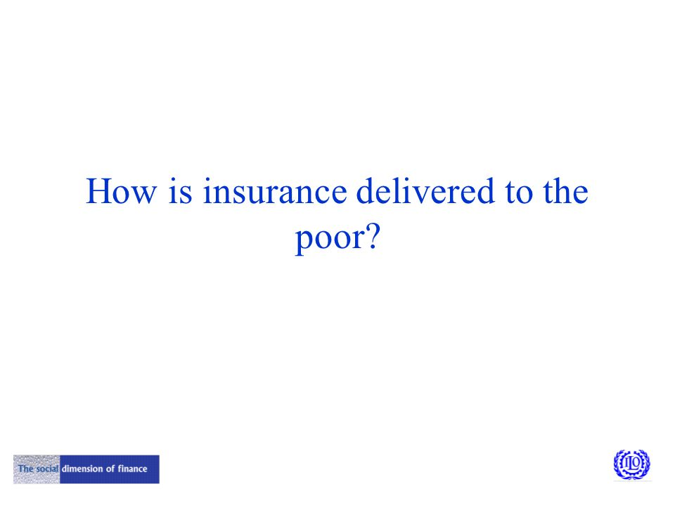 How is insurance delivered to the poor