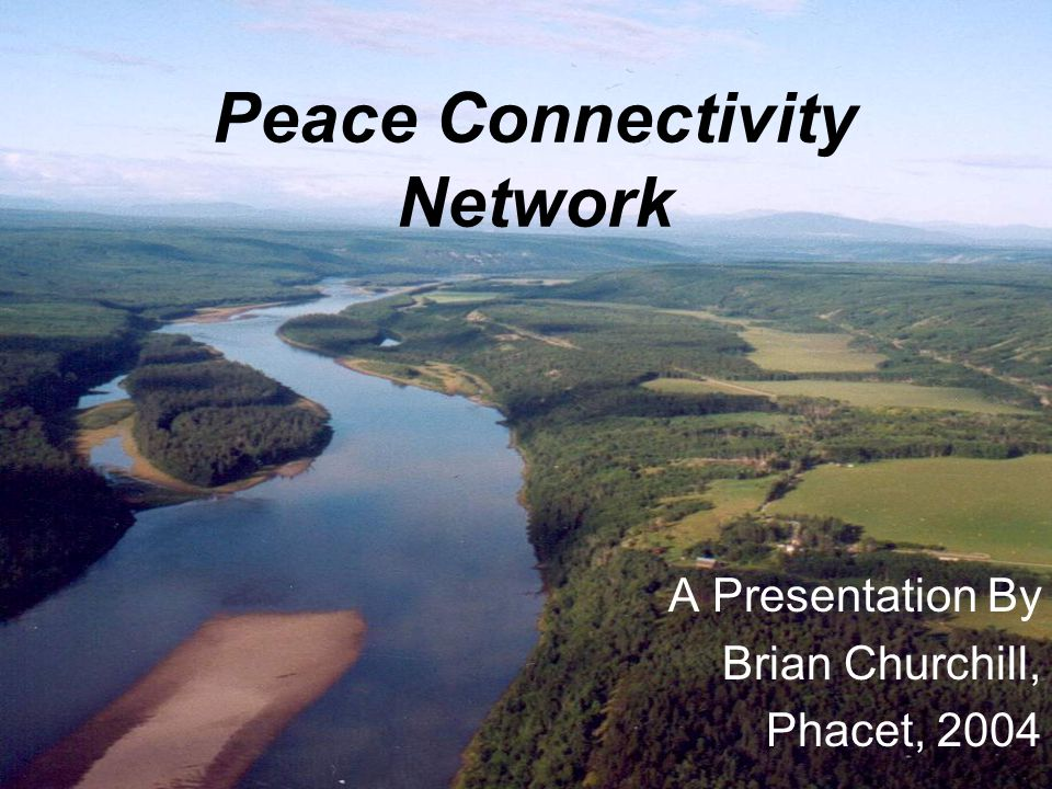 Peace Connectivity Network A Presentation By Brian Churchill, Phacet, 2004