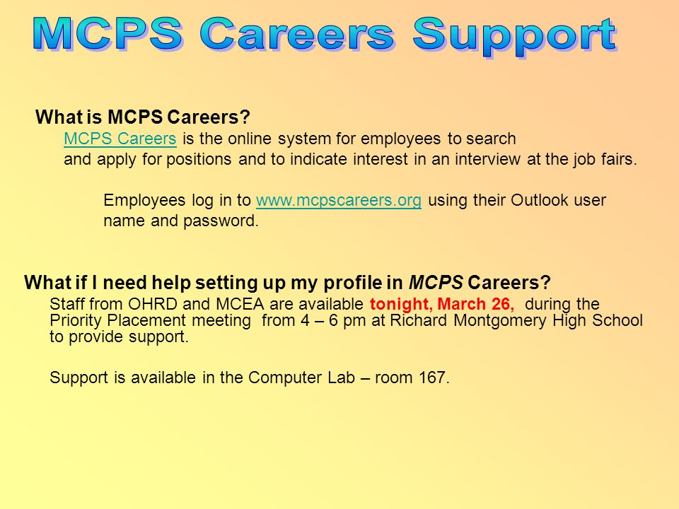 What if I need help setting up my profile in MCPS Careers? Staff from OHRD and MCEA are available tonight, March 26, during the Priority Placement mee