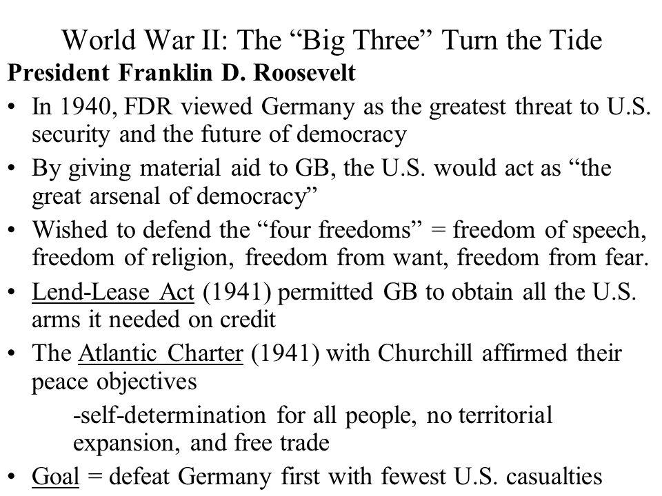 World War II: The Big Three Turn the Tide President Franklin D.