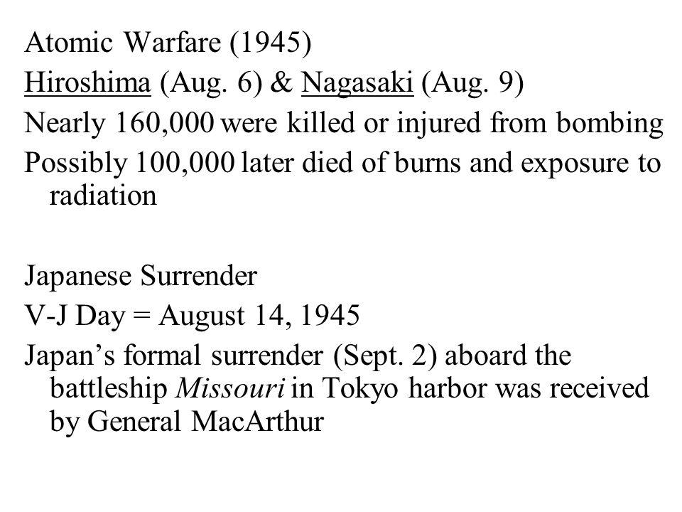 Atomic Warfare (1945) Hiroshima (Aug. 6) & Nagasaki (Aug.