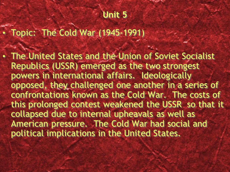 Chapter 2: Containment Content Statement: The United States followed a policy of containment during the cod War in response to the spread of communism.