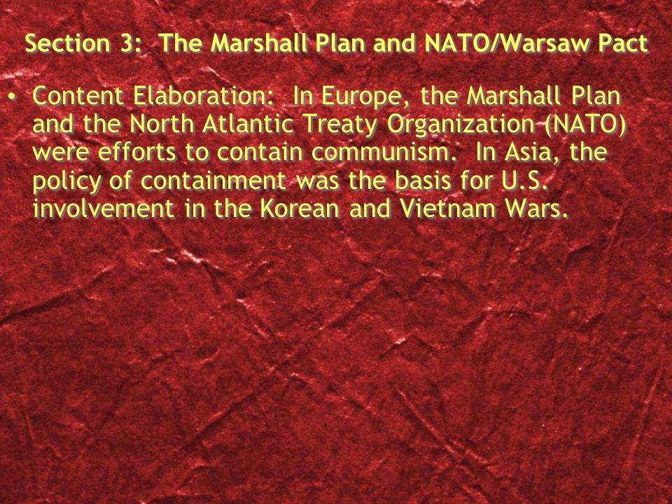 Section 3: The Marshall Plan and NATO/Warsaw Pact Content Elaboration: In Europe, the Marshall Plan and the North Atlantic Treaty Organization (NATO)