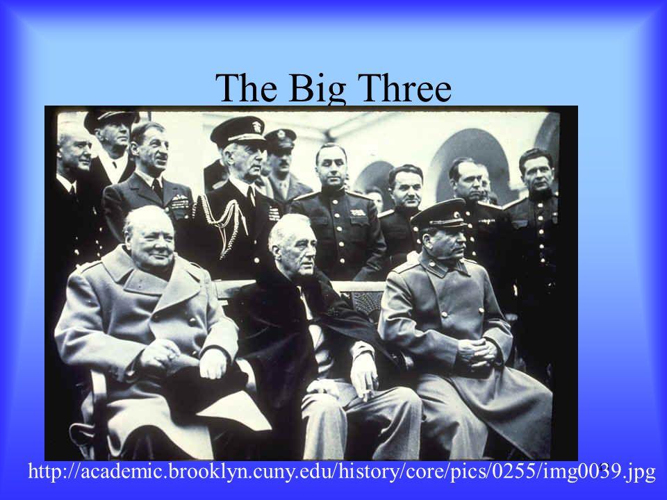 43 The Big Three http://academic.brooklyn.cuny.edu/history/core/pics/0255/img0039.jpg