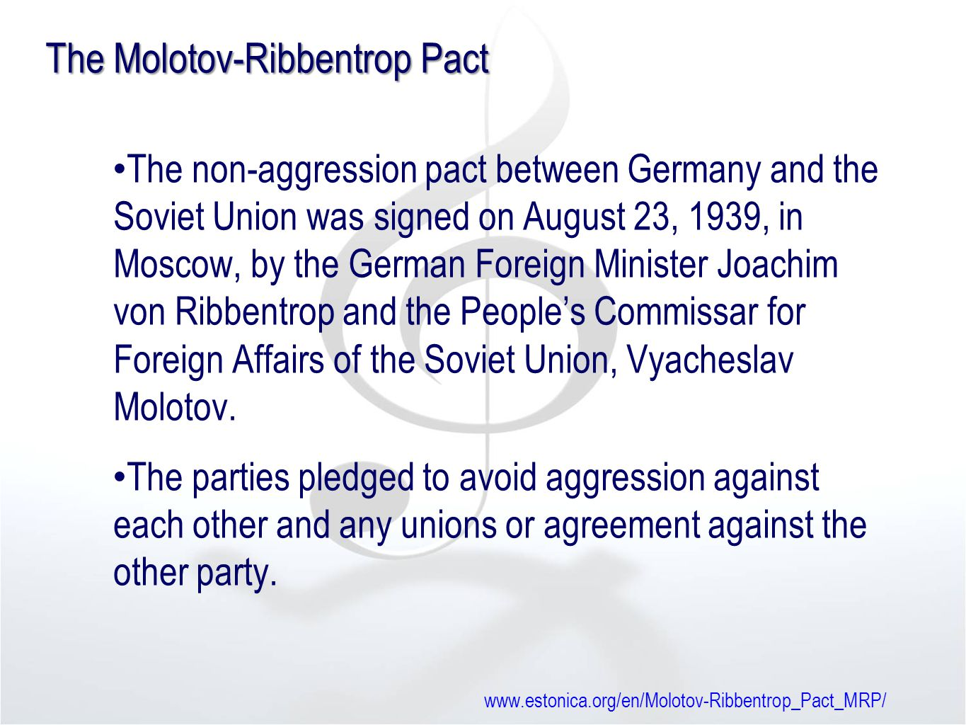 The Molotov-Ribbentrop Pact The non-aggression pact between Germany and the Soviet Union was signed on August 23, 1939, in Moscow, by the German Foreign Minister Joachim von Ribbentrop and the People's Commissar for Foreign Affairs of the Soviet Union, Vyacheslav Molotov.