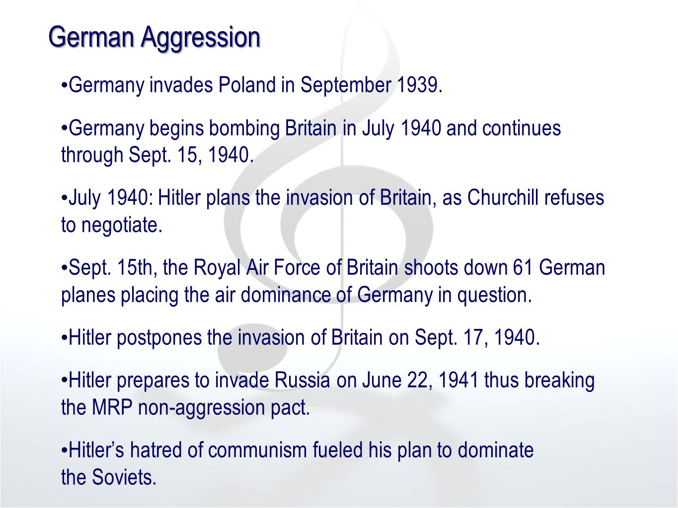 German Aggression Germany invades Poland in September 1939.