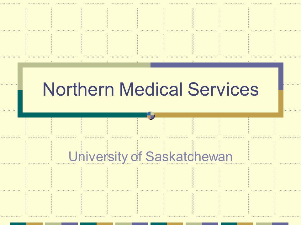Northern Medical Services University of Saskatchewan