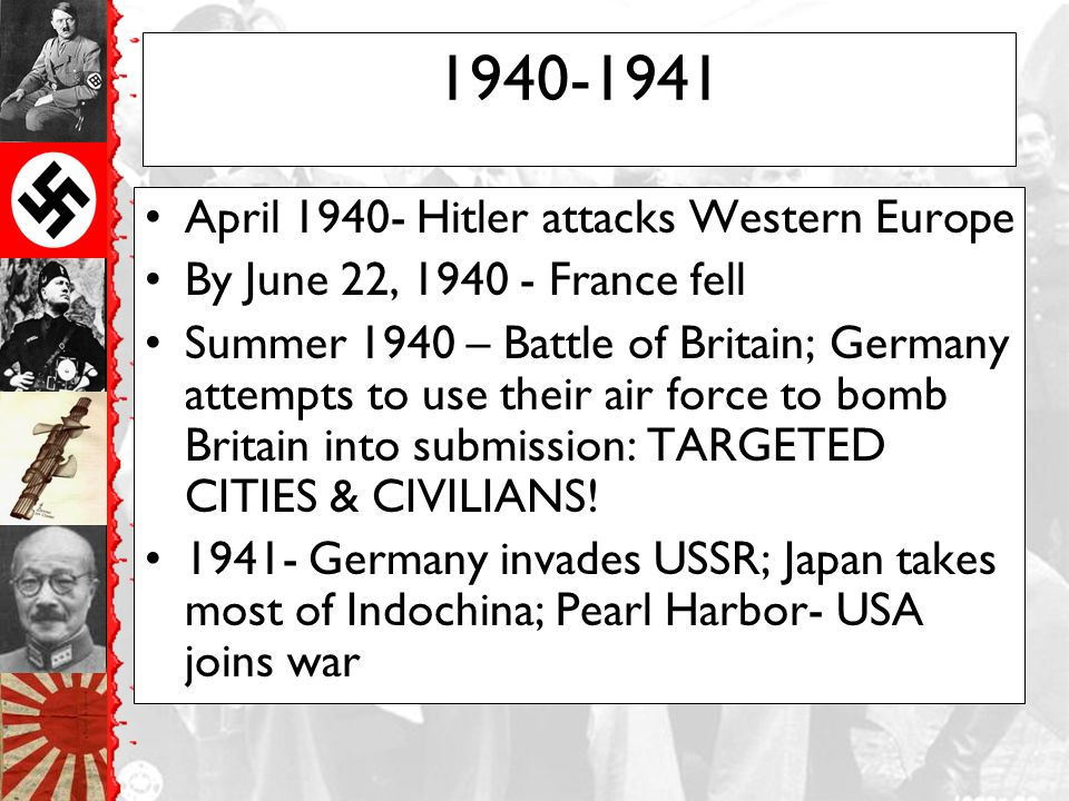 Theaters of War: Huge land/sea areas in which this truly global war was fought Western Europe- France & Great Britain Eastern Europe- Soviet Union Pacific- Japan, China, Indochina (Southeast Asia), Pacific Islands Africa & Mediterranean - Northern Africa & Italy