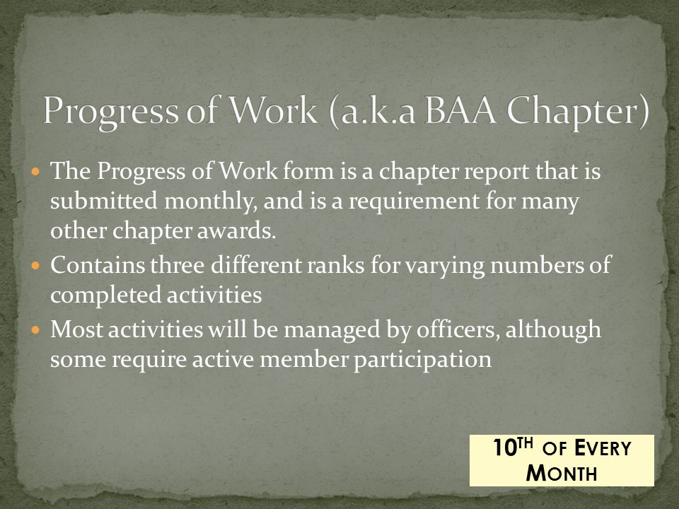 The Progress of Work form is a chapter report that is submitted monthly, and is a requirement for many other chapter awards. Contains three different