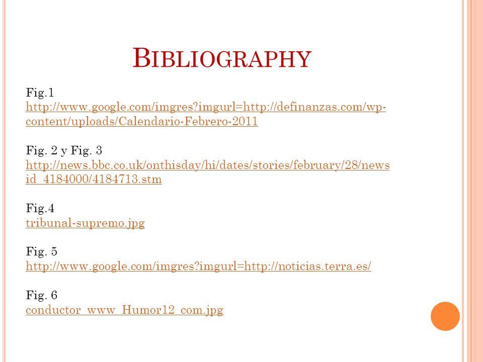 B IBLIOGRAPHY Fig.1 http://www.google.com/imgres?imgurl=http://definanzas.com/wp- content/uploads/Calendario-Febrero-2011 Fig.
