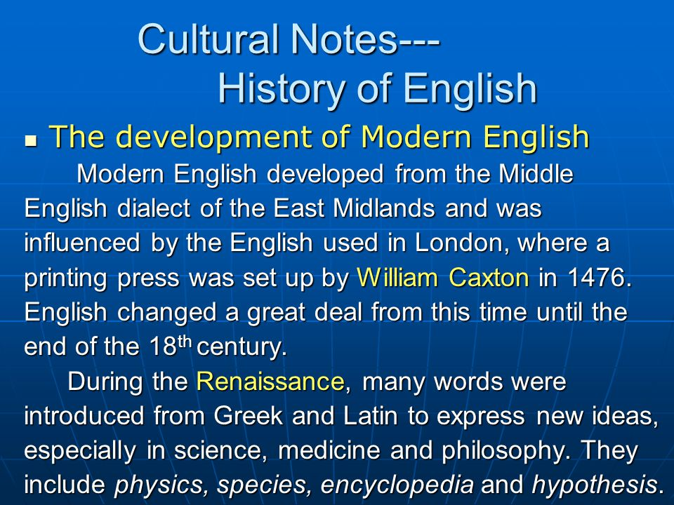 The development of Modern English The development of Modern English Modern English developed from the Middle Modern English developed from the Middle