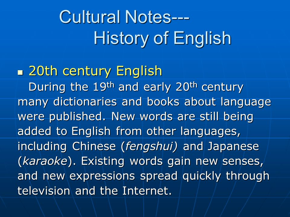 20th century English 20th century English During the 19 th and early 20 th century many dictionaries and books about language were published. New word