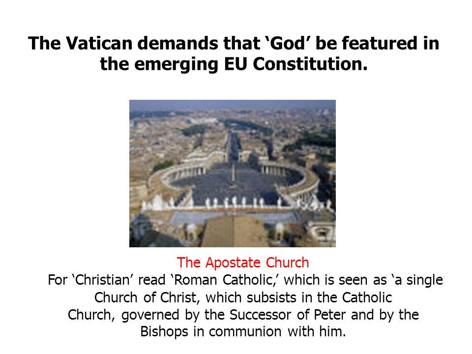 The Vatican demands that 'God' be featured in the emerging EU Constitution.