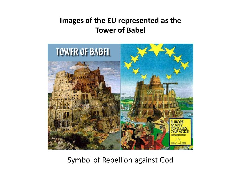 Images of the EU represented as the Tower of Babel Symbol of Rebellion against God