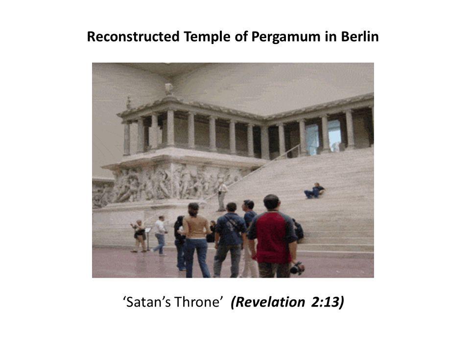 Reconstructed Temple of Pergamum in Berlin 'Satan's Throne' (Revelation 2:13)