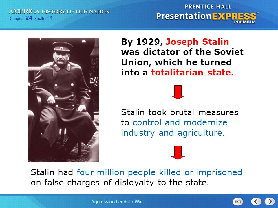 Chapter 24 Section 1 Aggression Leads to War By 1929, Joseph Stalin was dictator of the Soviet Union, which he turned into a totalitarian state. Stali